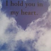 I hold you in my heart